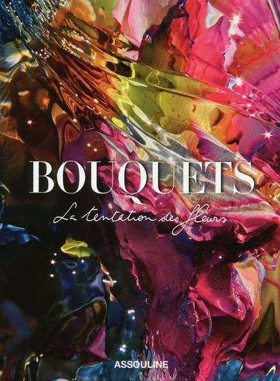BOUQUETS - LA TENTATION DES FLEURS