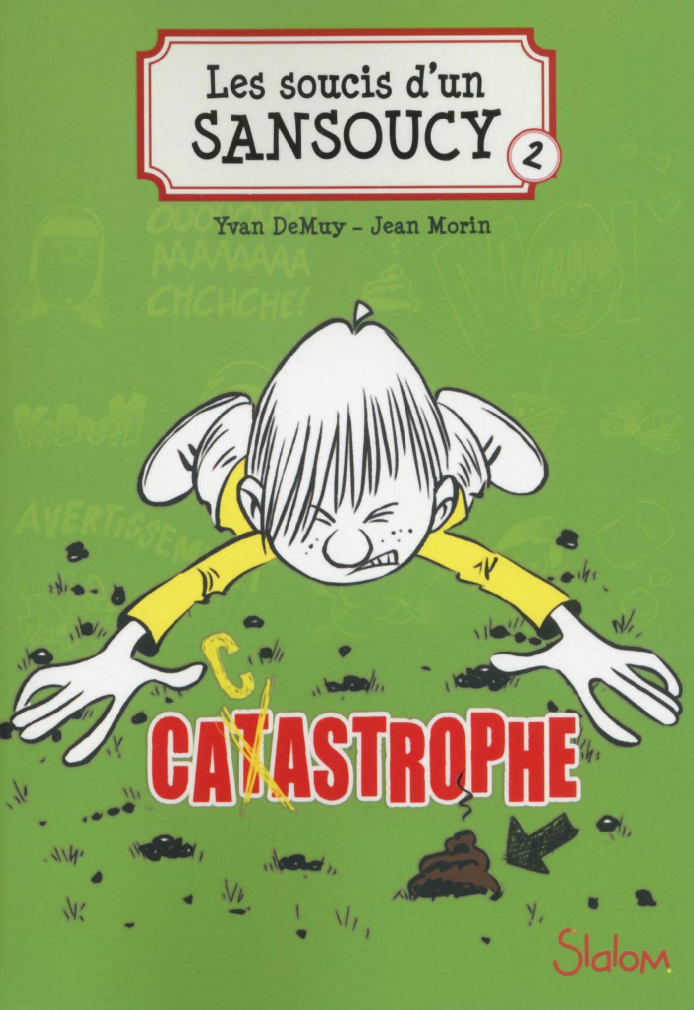 Les Soucis d'un Sansoucy, tome 2 : Catastrophe !