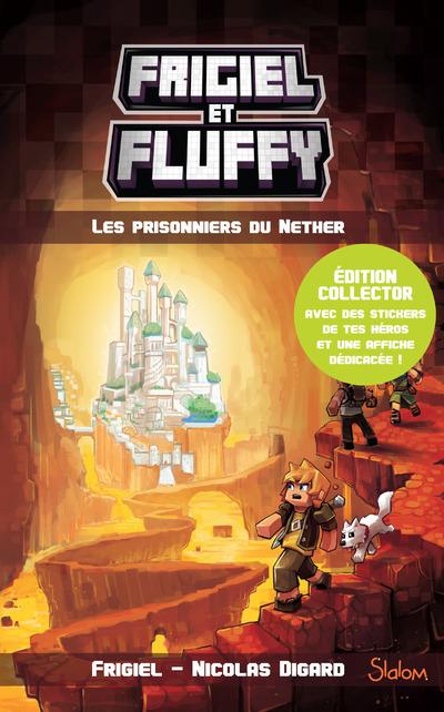 FRIGIEL ET FLUFFY - TOME 2 LES PRISONNIERS DU NETHER - COLLECTOR