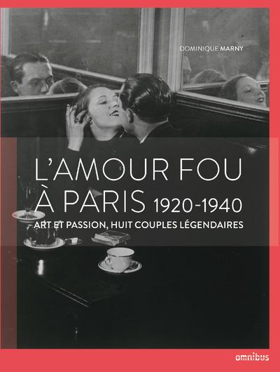 L'AMOUR FOU A PARIS 1920-1940