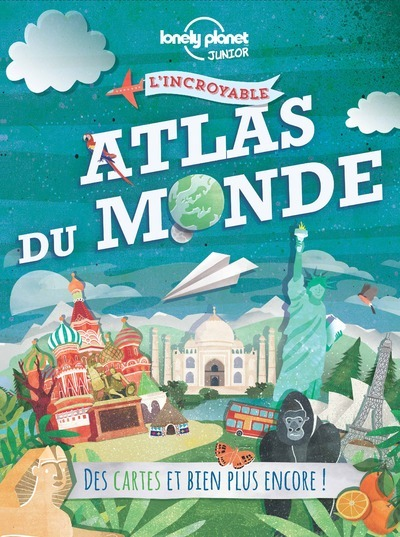 L'INCROYABLE ATLAS DU MONDE 1ED