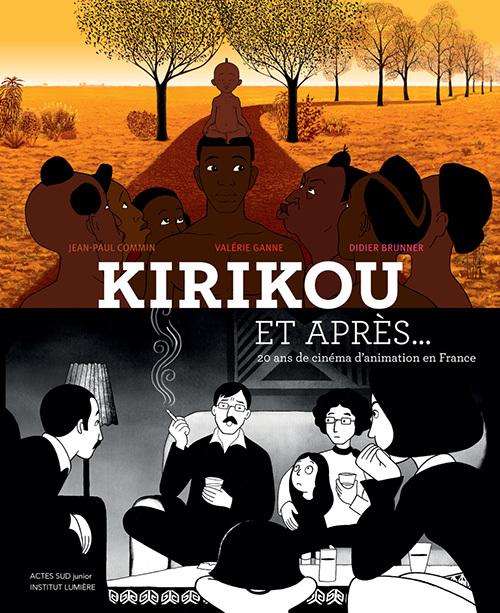 KIRIKOU ET APRES, VINGT ANS DE CINEMA D'ANIMATION EN FRANCE