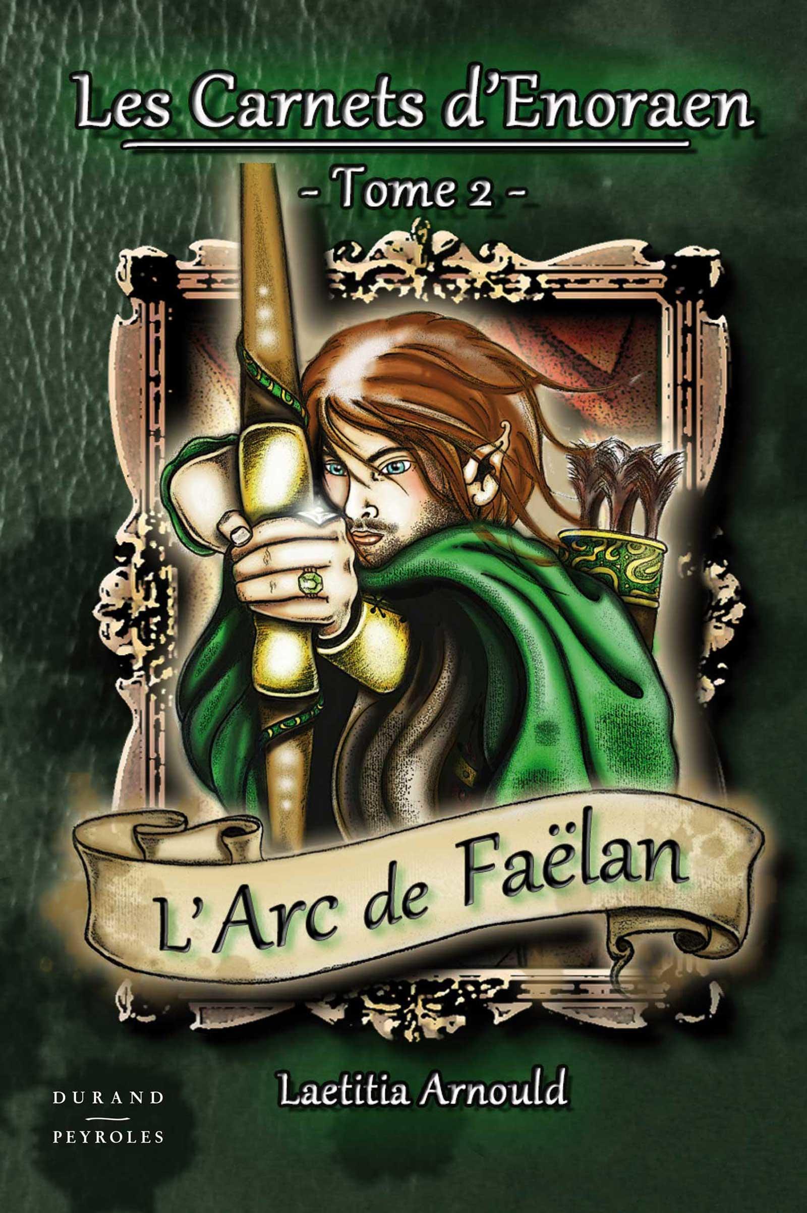 Les Carnets d'Enoraen - Tome 2 - L'arc de Faëlan
