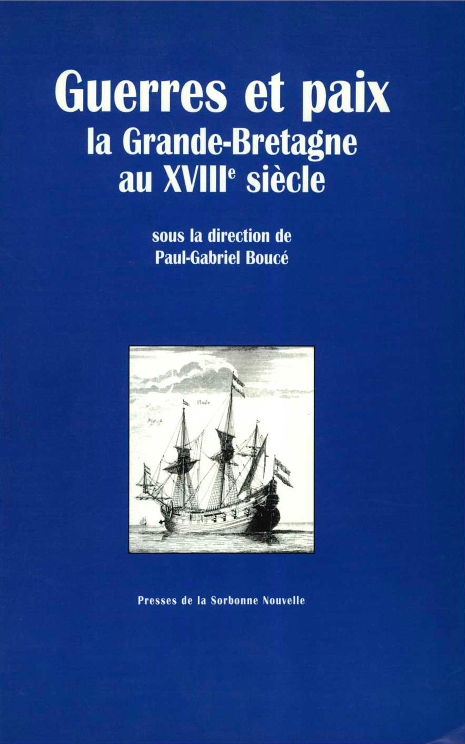 Guerres et paix, LA GRANDE-BRETAGNE DU XVIIIE SIÈCLE
