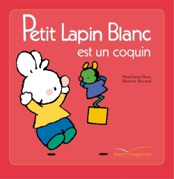 PETIT LAPIN BLANC EST UN COQUIN