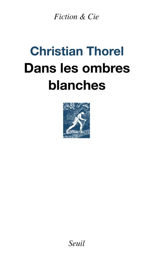 DANS LES OMBRES BLANCHES