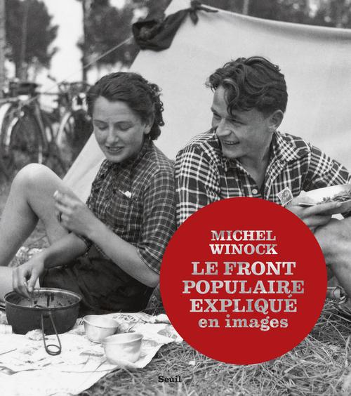 FRONT POPULAIRE EXPLIQUE EN IMAGES (LE)