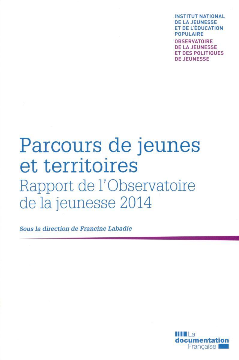 PARCOURS DE JEUNES ET TERRITOIRES-RAPPORT DE L'OBSERVATOIRE DE LA JEUNESSE 2014