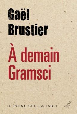 A DEMAIN, GRAMSCI ! GAUCHE FRANCAISE CHERCHE DESESPEREMENT PEUPLE PERDU