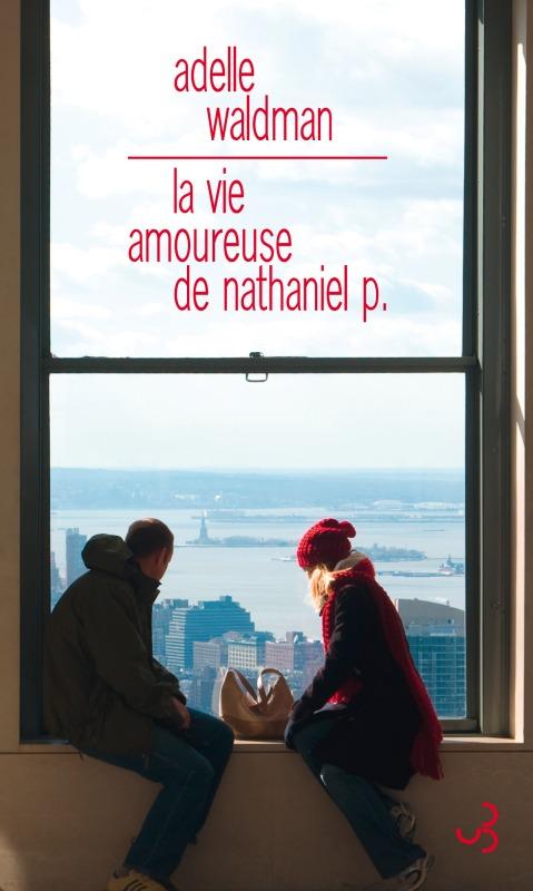 VIE AMOUREUSE DE NATHANIEL P. (LA)