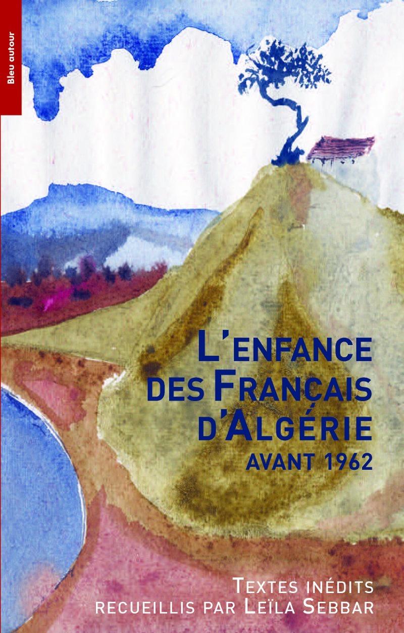 ENFANCE DES FRANCAIS D'ALGERIE AVANT 1962 (L')