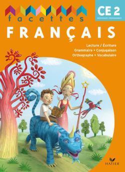 FACETTES FRANCAIS CE2 ED. 2009 - MANUEL DE L'ELEVE + MEMO