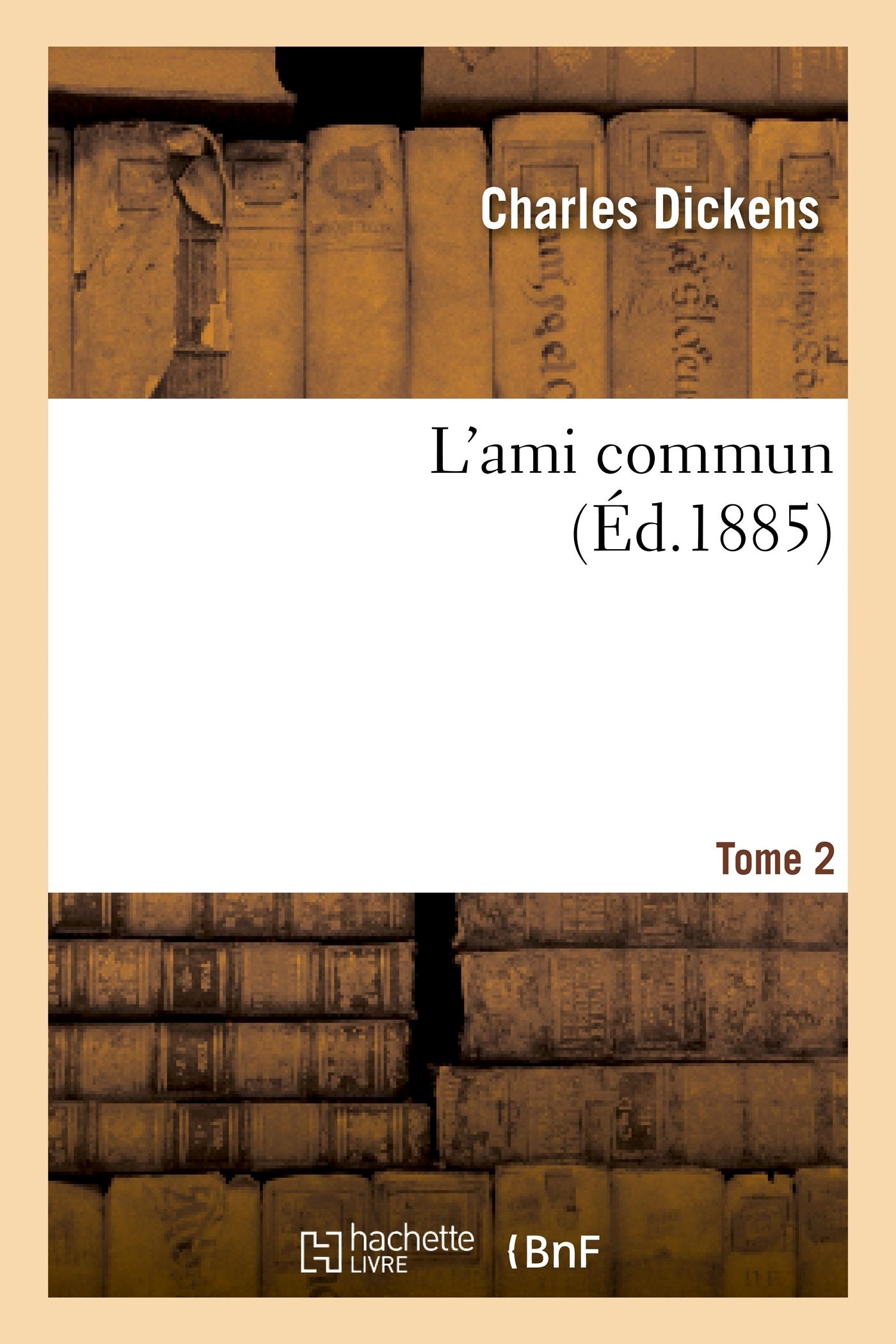 L'AMI COMMUN.TOME 2
