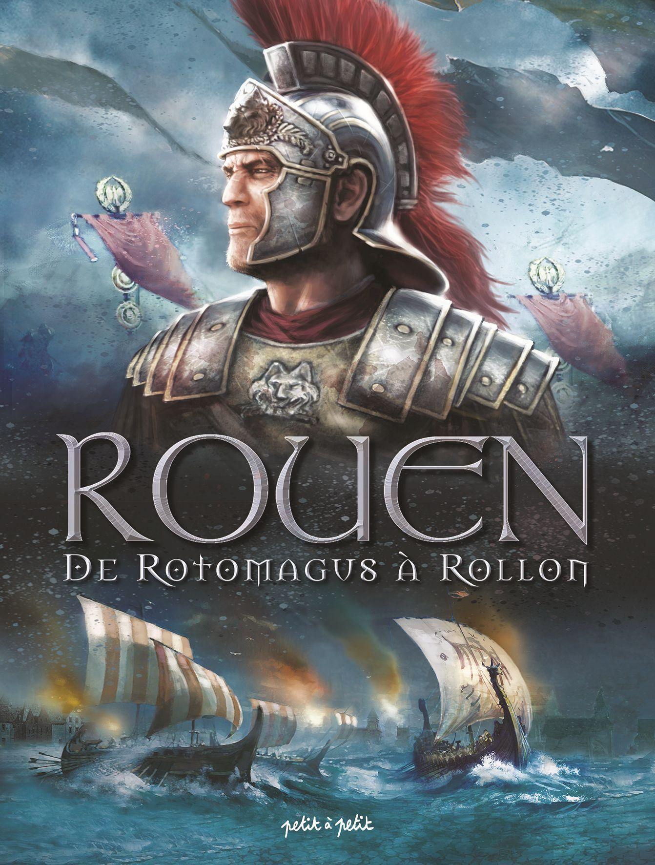 ROUEN EN BD - TOME 1: DE ROTOMAGUS A ROLLON