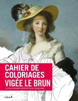 CAHIER DE COLORIAGES VIGEE LE BRUN