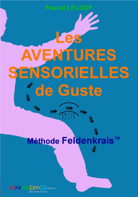 LES AVENTURES SENSORIELLES DE GUSTE - METHODE FELDENKRAIS