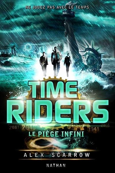 TIME RIDERS - TOME 9 LE PIEGE INFINI