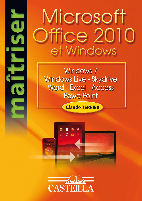 MAITRISER MICROSOFT OFFICE 2010 ET WINDOWS