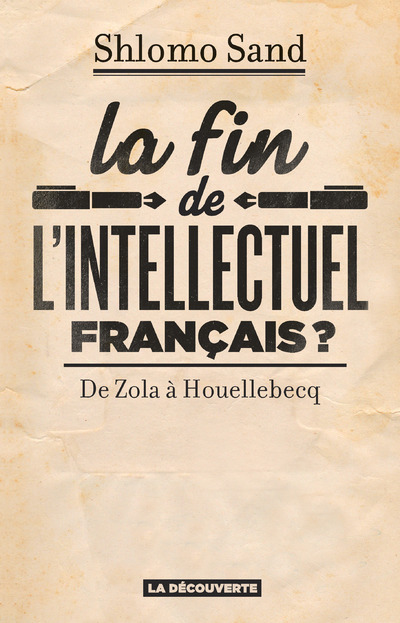 LA FIN DE L'INTELLECTUEL FRANCAIS ?