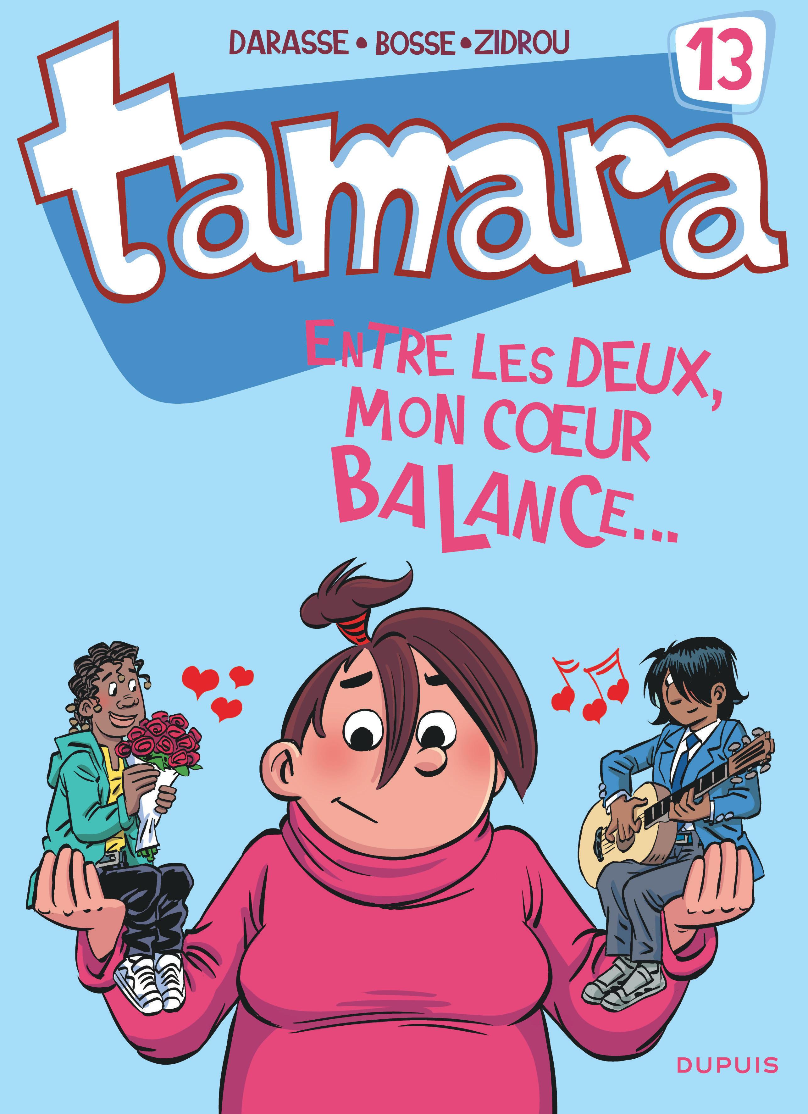 TAMARA T13 ENTRE LE DEUX, MON COEUR BALANCE