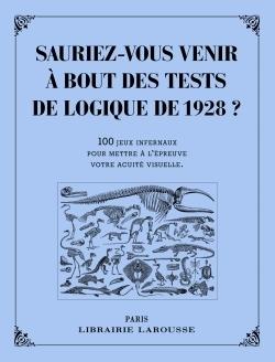 SAURIEZ-VOUS VENIR A BOUT DES TESTS DE LOGIQUE DE 1928 ?