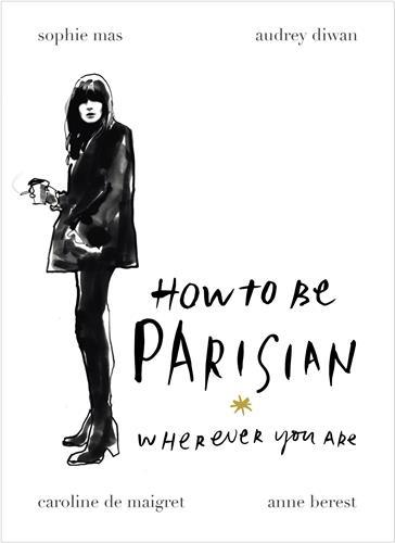 HOW TO BE PARISIAN /ANGLAIS