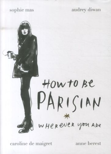 HOW TO BE PARISIAN /ANGLAIS