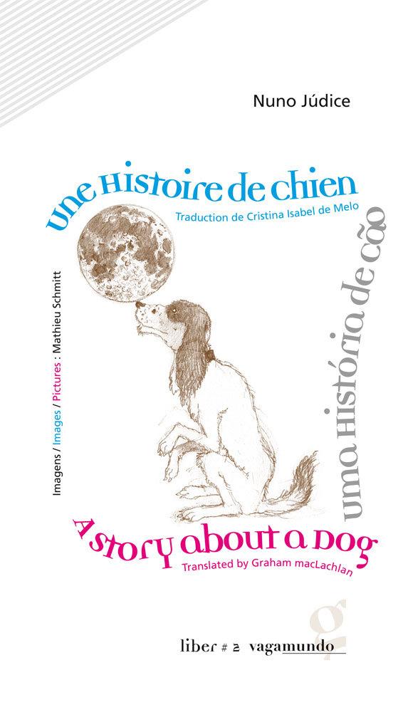 UNE HISTOIRE DE CHIEN / UMA HISTORIA DE CAO / A STORY ABOUT A DOG
