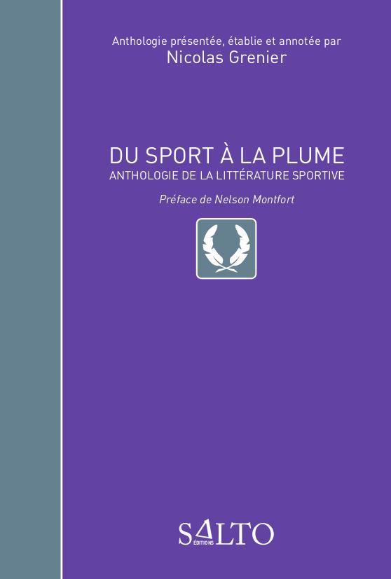DU SPORT A LA PLUME - ANTHOLOGIE DE LA LITTERATURE SPORTIVE