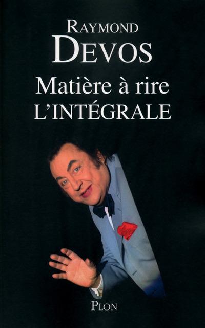 MATIERE A RIRE (L'INTEGRALE)