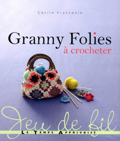 GRANNY FOLIES A CROCHETER