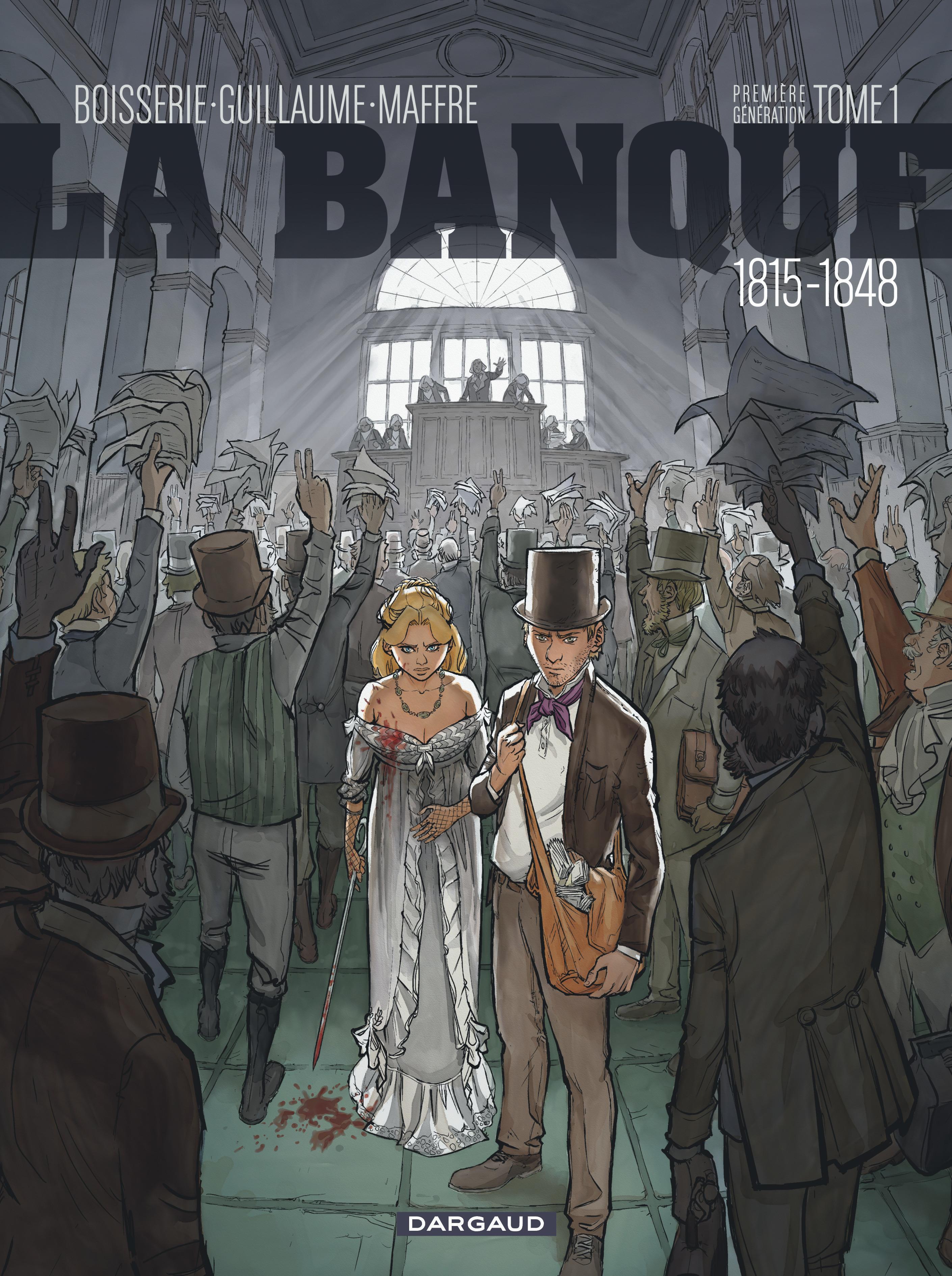 LA BANQUE T1 1815-1848 - 1ERE GENERATION