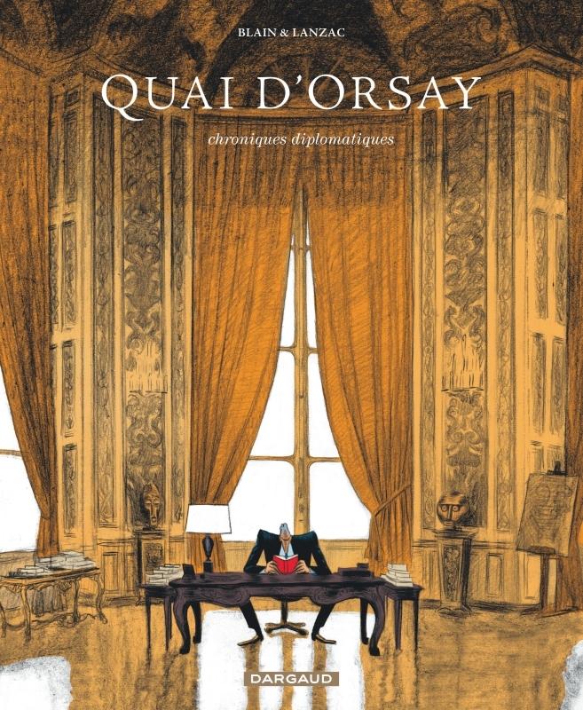 QUAI D'ORSAY T1 CHRONIQUES DIPLOMATIQUES
