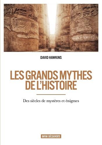 LES GRANDS MYTHES DE L HISTOIRE DES SIECLES DE MYSTERE