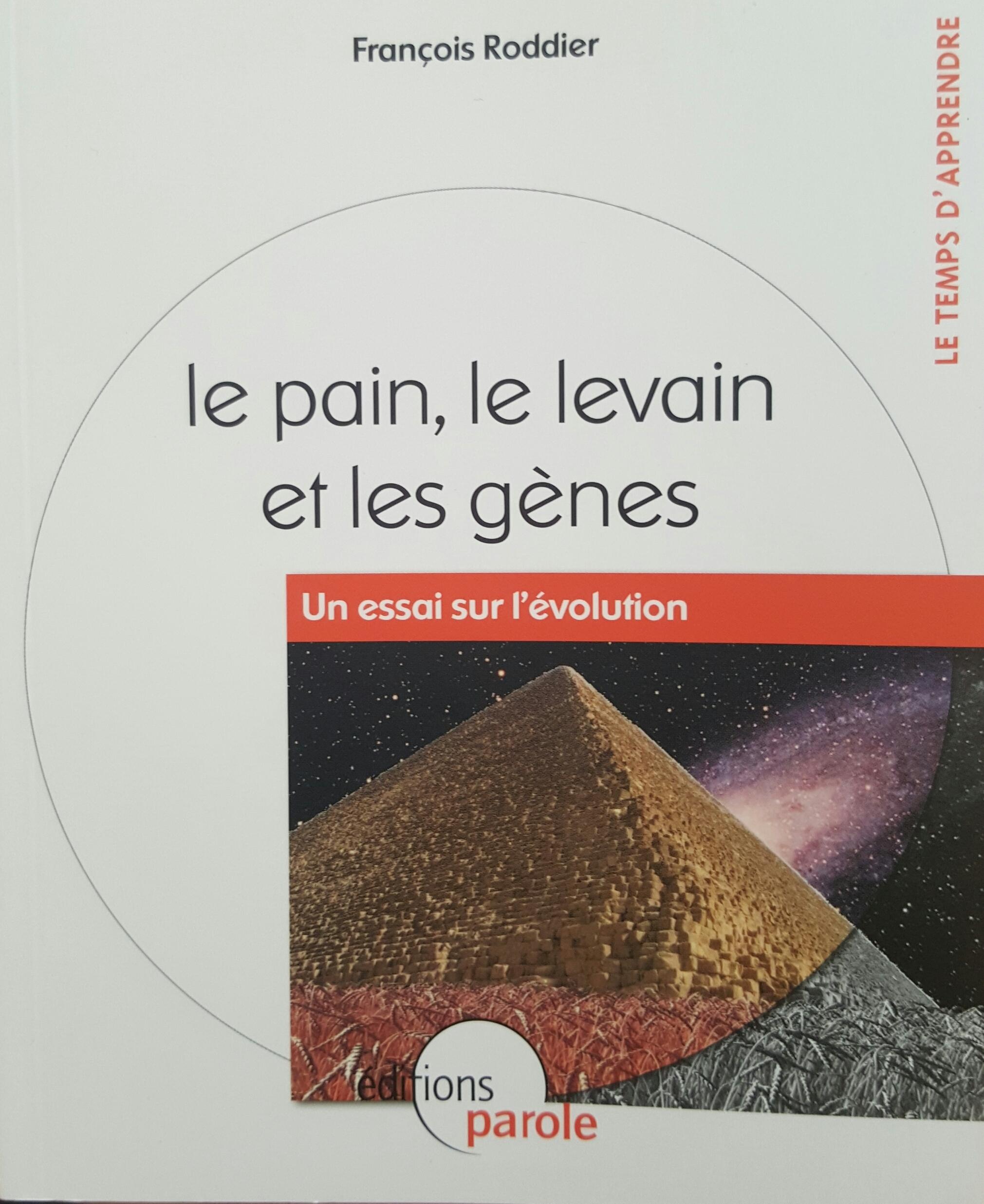 """LE PAIN LE LEVAIN ET LES GENES """"UN ESSAI SUR L'EVOLUTION"""""""