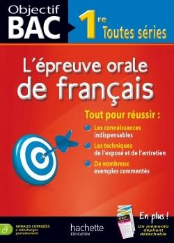 OBJECTIF BAC - L'ORAL DE FRANCAIS 1RES