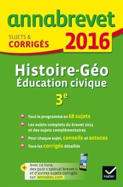 ANNALES ANNABREVET 2016 HISTOIRE-GEOGRAPHIE EDUCATION CIVIQUE 3E