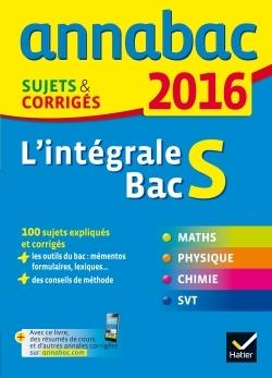 ANNALES ANNABAC 2016 L'INTEGRALE BAC S