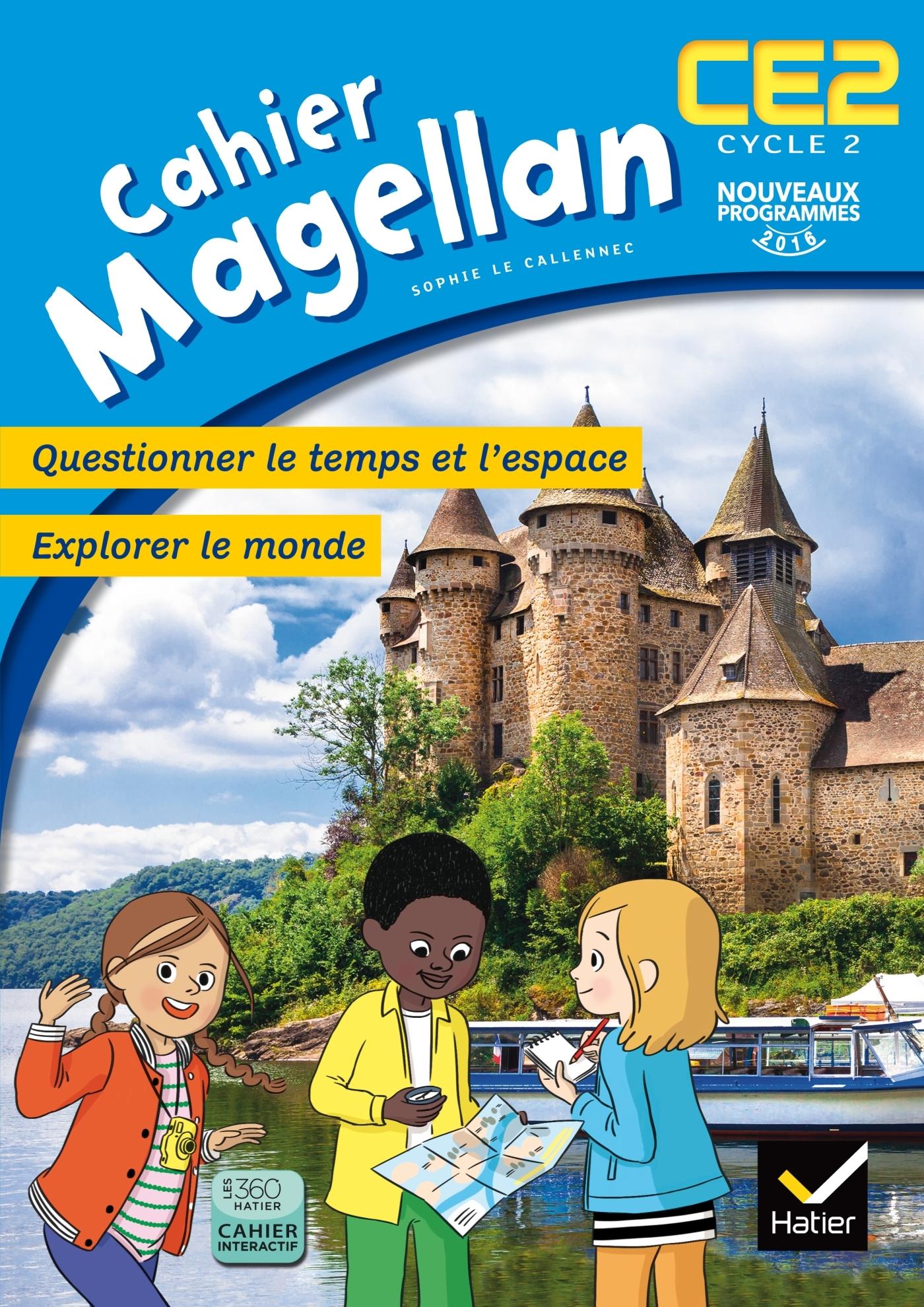MAGELLAN QUESTIONNER LE TEMPS ET L'ESPACE CE2 ED. 2016 - CAHIER DE L'ELEVE