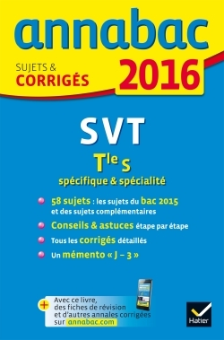 ANNALES ANNABAC 2016 SVT TLE S SPECIFIQUE & SPECIALITE