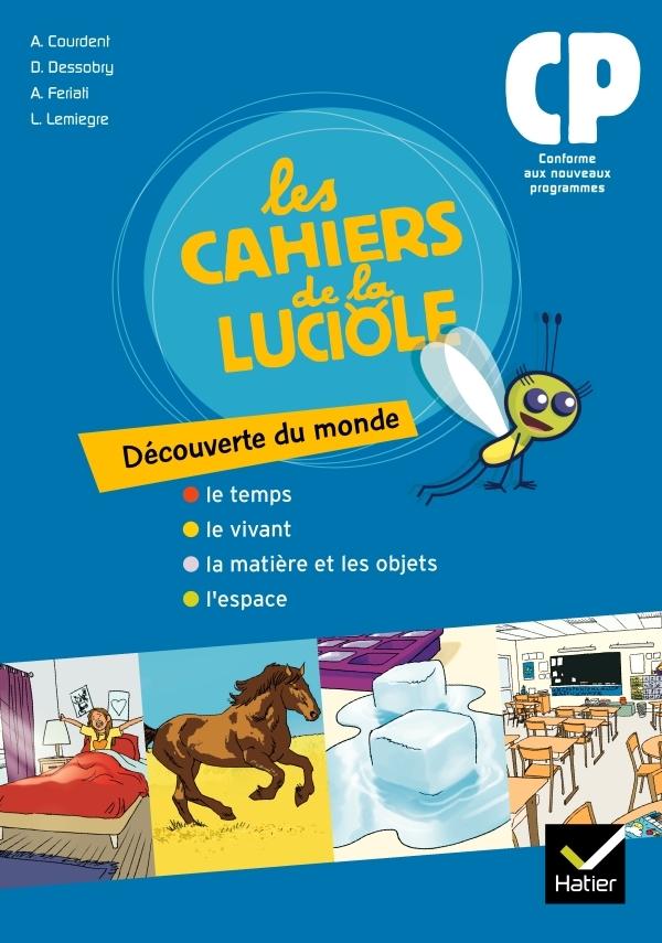 LES CAHIERS DE LA LUCIOLE DECOUVERTE DU MONDE CP ED. 2010 - CAHIER DE L'ELEVE