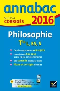 ANNALES ANNABAC 2016 PHILOSOPHIE TLE L, ES, S