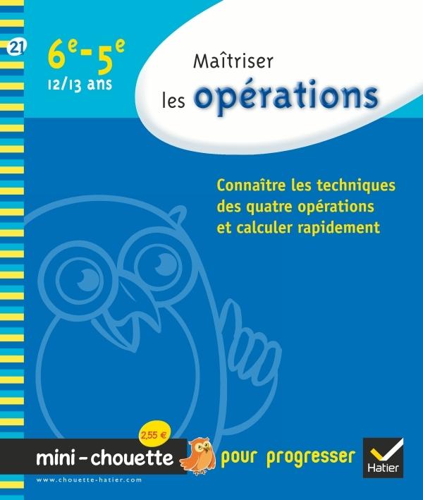 MAITRISER LES OPERATIONS 6E, 5E - MINI-CHOUETTE