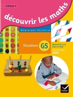 DECOUVRIR LES MATHEMATIQUES GRANDE SECTION ED. 2015 - GUIDE DE L'ENSEIGNANT