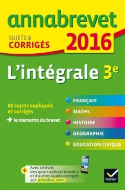ANNALES ANNABREVET 2016 L'INTEGRALE 3E