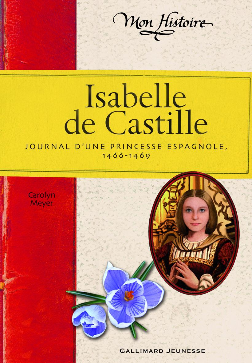 ISABELLE DE CASTILLE (JOURNAL D'UNE PRINCESSE ESPAGNOLE (1466-1