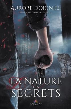 LA NATURE DES SECRETS - ENTRE SES GRIFFES TOME 2