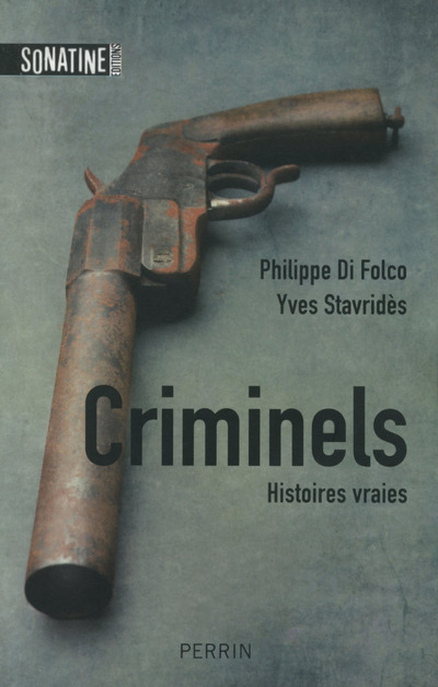 CRIMINELS - HISTOIRES VRAIES