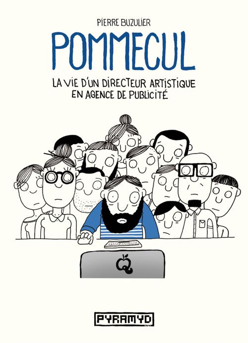 POMMECUL : LA VIE D'UN DIRECTEUR ARTISTIQUE EN AGENCE DE PUBLICITE