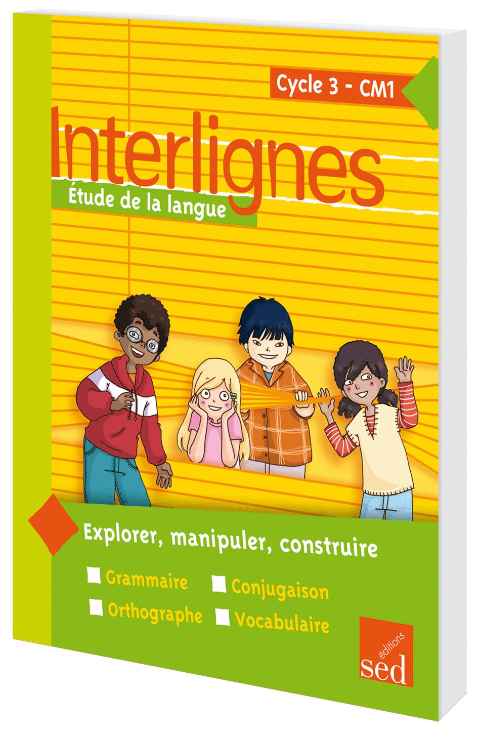 INTERLIGNES ETUDE DE LA LANGUE - MANUEL DE L'ELEVE CM1